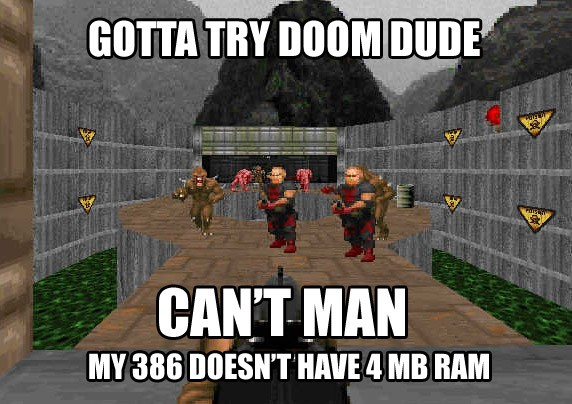 Gotta try Doom dude!